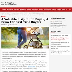 A Valuable Insight Into Buying A Pram For First Time Buyers