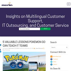 5 Valuable Lessons Pokemon Go Can Teach IT Teams