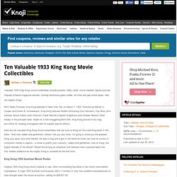 Ten Valuable 1933 King Kong Movie Collectibles
