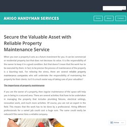 Secure the Valuable Asset with Reliable Property Maintenance Service