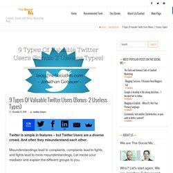 9 Types Of Valuable Twitter Users (Bonus: 2 Useless Types)