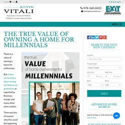 The True Value of Owning a Home for Millennial Home Buyers