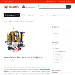 Value of Clean Restrooms in the Workplace