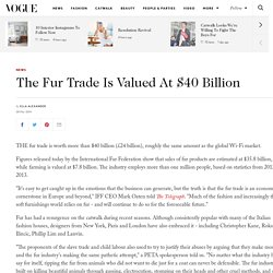 Fur Trade Valued at 40 Billion Dollars