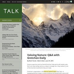 Valuing Nature: Q&A with Gretchen Daily