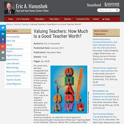 Valuing Teachers: How Much is a Good Teacher Worth?