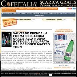 Valverde prende la forma dell'acqua grazie alla nuova bottiglia sviluppata dal designer Matteo Thun
