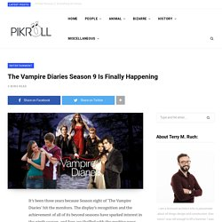 The Vampire Diaries Season 9 Is Finally Happening