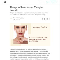 Things to Know About Vampire Facelift
