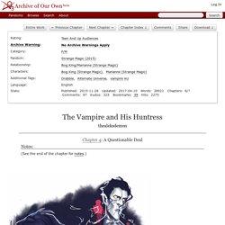 The Vampire and His Huntress - Chapter 4 - thealeksdemon - Strange Magic (2015)
