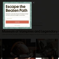 Museum of Vampires and Legendary Creatures – 93