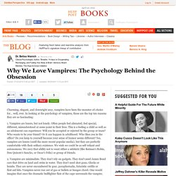 Why We Love Vampires: The Psychology Behind the Obsession