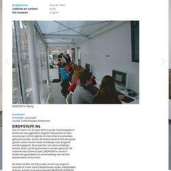 Van Abbemuseum: DROPSTUFF.nl (evenement)