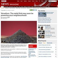 Vanadium: The metal that may soon be powering your neighbourhood