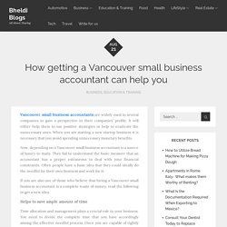 How getting a Vancouver small business accountant can help you