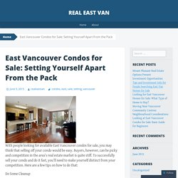 East Vancouver Condos for Sale: Setting Yourself Apart From the Pack