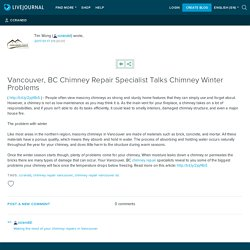 Vancouver, BC Chimney Repair Specialist Talks Chimney Winter Problems