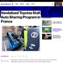 Vandalized Toyotas Stall Auto Sharing Program in France - Bloomberg Business