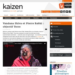 Vandana Shiva et Pierre Rabhi : objectif Terre