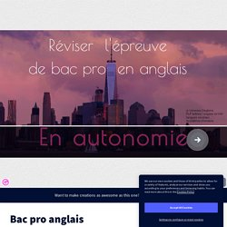 BAC PRO_ anglais Réviser _by vanessadeglaire on Genial.ly
