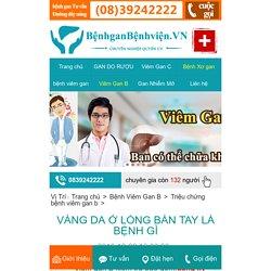 VÀNG DA Ở LÒNG BÀN TAY LÀ BỆNH GÌ - Triệu chứng bệnh viêm gan b