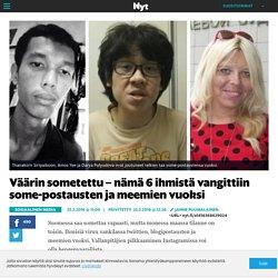 Väärin sometettu – nämä 6 ihmistä vangittiin some-postausten ja meemien vuoksi - Sosiaalinen media