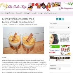 Krämig vaniljpannacotta med kaneldoftande äppelkompott - Alla goda ting