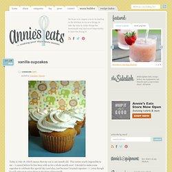 Vanilla Cupcakes » Annie's Eats