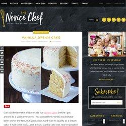 Vanilla Dream Cake – The Novice Chef