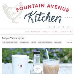 Simple Vanilla Syrup — The Fountain Avenue Kitchen