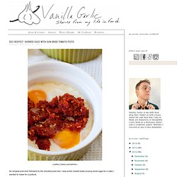 Vanilla Garlic: Self Respect: Shirred Eggs with Sun Dried Tomato Pesto