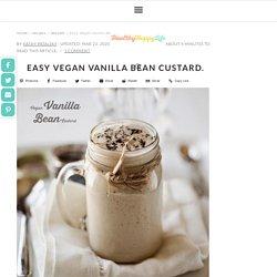 Easy Vegan Vanilla Bean Custard. - HealthyHappyLife.com