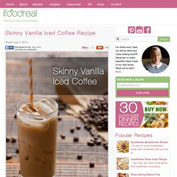 Skinny Vanilla Iced Coffee Recipe - iFOODreal