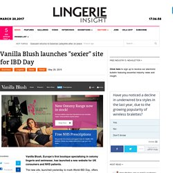 "Vanilla Blush launches ""sexier"" site for IBD Day - Lingerie Insight"