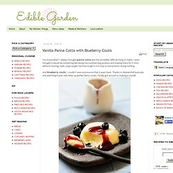 Edible Garden: Vanilla Panna Cotta with Blueberry Coulis