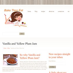 Vanilla and Yellow Plum Jam - Bake Then Eat