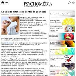 La vanille artificielle contre le psoriasis