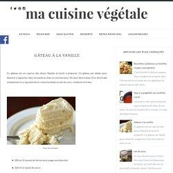 Gâteau à la vanille - Ma cuisine végétale