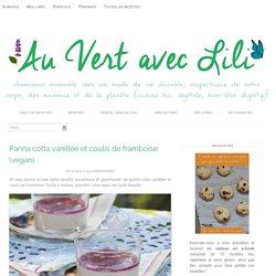 Panna cotta vanillée et coulis de framboise (vegan) - Au Vert avec Lili