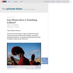 Can Photos Save A Vanishing Culture? : The Picture Show : NPR