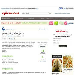 Pink Panty Droppers Recipe at Epicurious