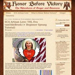 SCA Artisan Love: THL Eva vanOldeBroek (+ Beginner Sprang Tutorial) - Artisans - artisan love doll sprang - Honor Before Victory