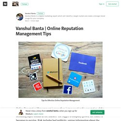 Online Reputation Management Tips – vanshul banta
