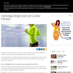 Vantaggi degli esercizi Cardio Fitness - Vivere Bene