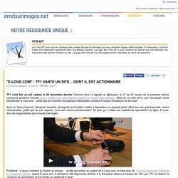 """""""E-loue.com"""" : TF1 vante un site... dont il est actionnaire"""