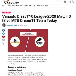 Vanuatu Blast T10 League 2020 Match 3 IS vs MTB Dream11 Team Today
