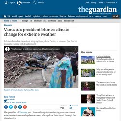 Vanuatu's president blames climate change for extreme weather