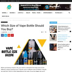 Which Size of Vape Bottle Should You Buy?
