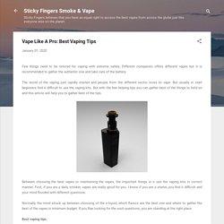 Vape Like A Pro: Best Vaping Tips