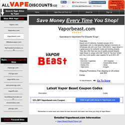 Weekly Updated Vaporbeast.com Coupon Codes Upto50% AllVapeDiscounts